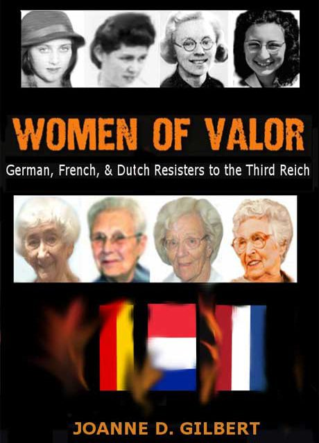 COMING SOON:  Women of Valor: German, French & Dutch Resistors to the Third Reich